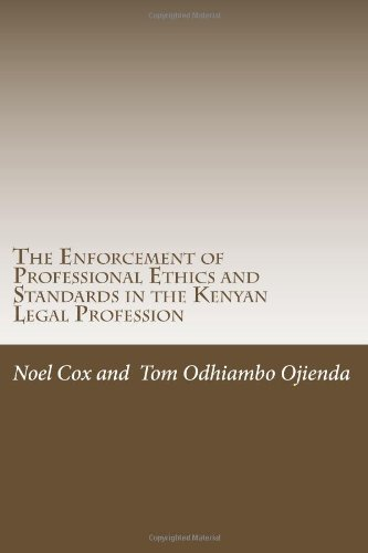 Enforcement of Professional Ethics and Standards In the Kenyan Legal Profession  2013 9781494245283 Front Cover