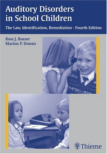 Auditory Disorders in School Children The Law, Identification, Remediation 4th 2004 edition cover
