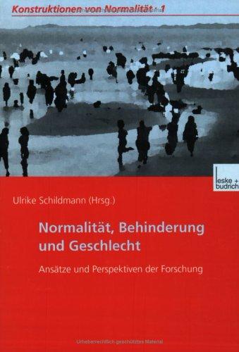 Normalität, Behinderung Und Geschlecht: Ansätze Und Perspektiven Der Forschung  2001 9783810030283 Front Cover