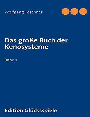 Das gro�e Buch der Kenosysteme Band 1  2009 9783837071283 Front Cover