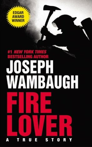 Fire Lover - A True Story   2002 9780060095284 Front Cover