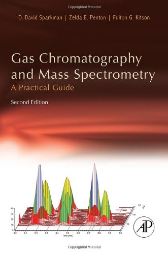 Gas Chromatography and Mass Spectrometry A Practical Guide 2nd 2008 edition cover