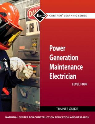 Power Generation Maintenance Electrician Level 4 Trainee Guide   2012 (Revised) 9780132154284 Front Cover