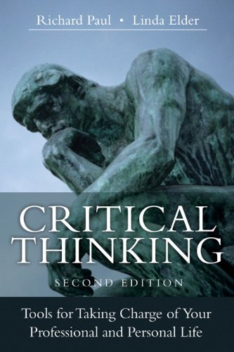 Critical Thinking Tools for Taking Charge of Your Professional and Personal Life 2nd 2014 edition cover