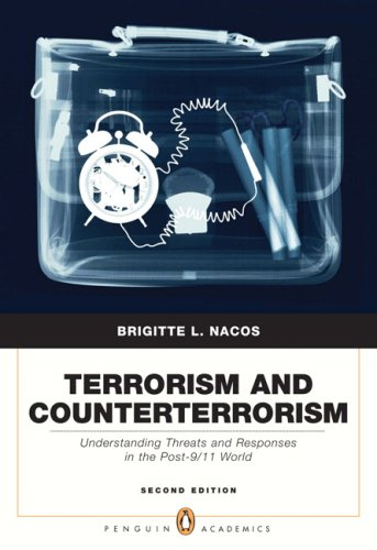 Terrorism and Counterterrorism Understanding Threats and Responses in the Post-9/11 World 2nd 2008 9780205568284 Front Cover