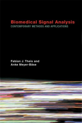 Biomedical Signal Analysis Contemporary Methods and Applications  2010 9780262013284 Front Cover