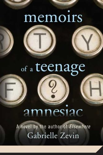 Memoirs of a Teenage Amnesiac  N/A edition cover