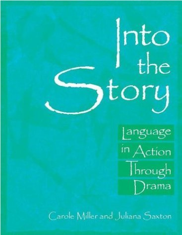 Into the Story Language in Action Through Drama  2004 edition cover