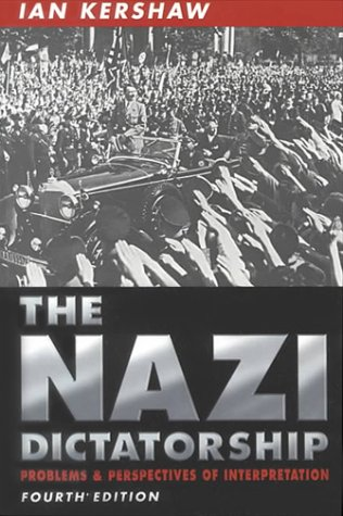 Nazi Dictatorship Problems and Perspectives of Interpretation 4th 2000 (Revised) edition cover