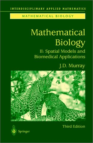Mathematical Biology Spatial Models and Biomedical Applications 3rd 2003 (Revised) 9780387952284 Front Cover