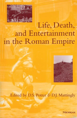 Life, Death, and Entertainment in the Roman Empire   2010 edition cover