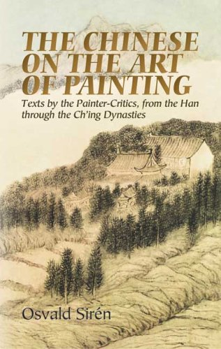Chinese on the Art of Painting Texts by the Painter-Critics, from the Han Through the Ch'ing Dynasties  2005 edition cover