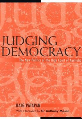 Judging Democracy The New Politics of the High Court of Australia  2000 9780521774284 Front Cover