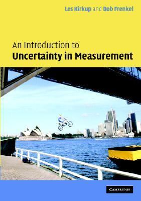Introduction to Measurement Uncertainty for Students and Professionals Incorporating the GUM (Guide to the Expression of Uncertainty in Measurement)  2006 9780521844284 Front Cover
