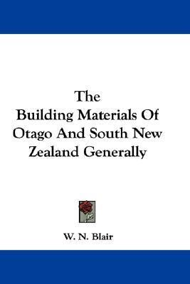 Building Materials of Otago and South New Zealand Generally N/A 9780548306284 Front Cover
