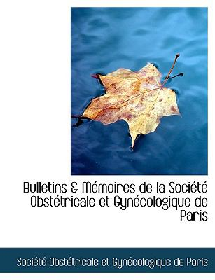 Bulletins a Memoires De La Societe Obstetricale Et Gynecologique De Paris:   2008 edition cover