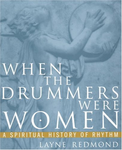 When the Drummers Were Women A Spiritual History of Rhythm  1997 edition cover