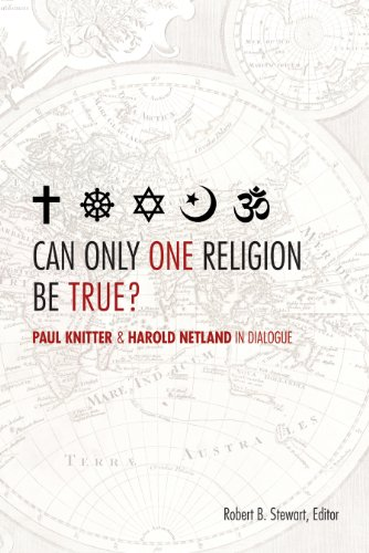 Can Only One Religion Be True? Paul Knitter and Harold Netland in Dialogue  2013 edition cover