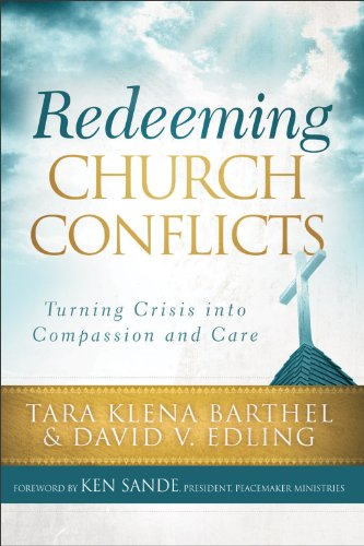 Redeeming Church Conflicts Turning Crisis into Compassion and Care  2012 edition cover