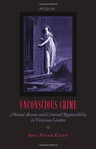 Unconscious Crime Mental Absence and Criminal Responsibility in Victorian London  2003 edition cover