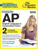 Cracking the AP English Language and Composition Exam, 2015 Edition  N/A edition cover