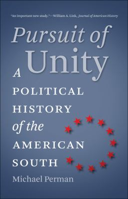 Pursuit of Unity A Political History of the American South  2012 edition cover
