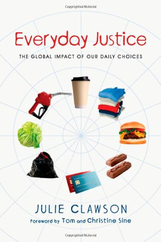 Everyday Justice The Global Impact of Our Daily Choices  2009 edition cover