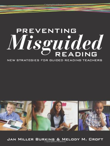 Preventing Misguided Reading New Strategies for Guided Reading Teachers  2010 edition cover