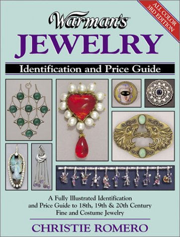 Warman's Jewelry A Fully Illustrated Identification and Price Guide to 18th, 19th, and 20th Century Fine and Costume Jewelry 3rd 2002 (Revised) 9780873493284 Front Cover
