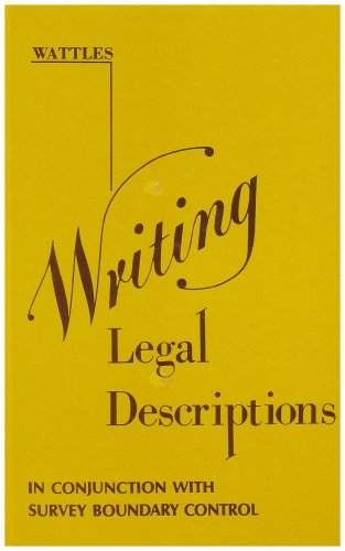 Writing Legal Descriptions in Conjunction with Survey Boundary Control 4th (Reprint) edition cover