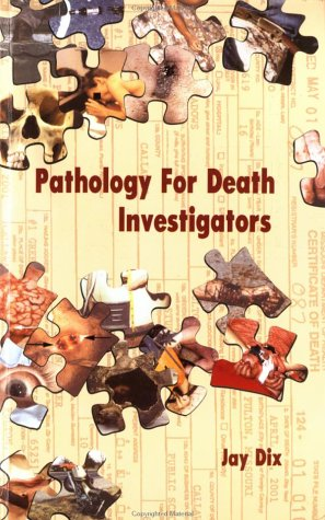 PATHOLOGY FOR DEATH INVESTIGAT N/A 9780966342284 Front Cover