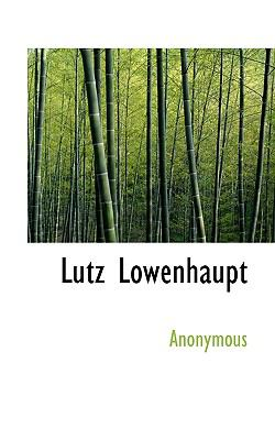 Lutz Lowenhaupt  N/A 9781116285284 Front Cover