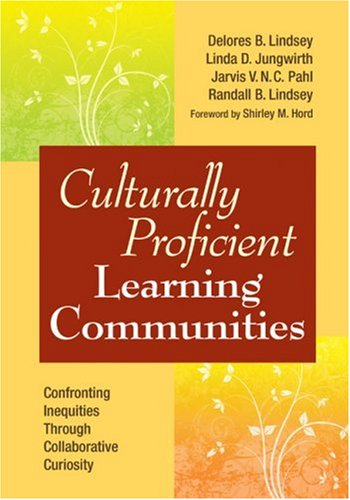 Culturally Proficient Learning Communities Confronting Inequities Through Collaborative Curiosity  2009 edition cover