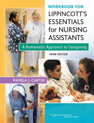 Workbook for Lippincott Essentials for Nursing Assistants A Humanistic Approach to Caregiving 3rd 2013 (Revised) edition cover
