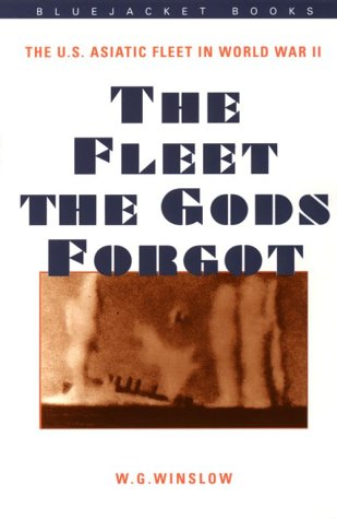 Fleet the Gods Forgot The United States Asiatic Fleet in World War II N/A 9781557509284 Front Cover