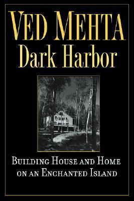 Dark Harbor Building House and Home on an Enchanted Island  2003 9781560255284 Front Cover