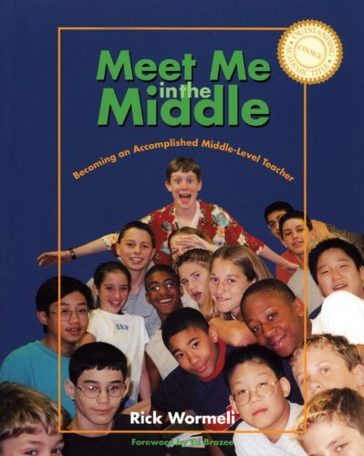 Meet Me in the Middle Becoming an Accomplished Middle Level Teacher  2001 edition cover