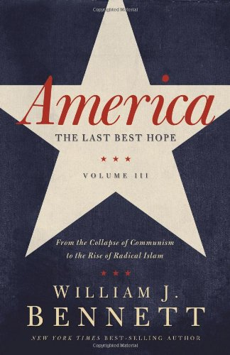 America - The Last Best Hope From the Collapse of Communism to the Rise of Radical Islam  2011 edition cover