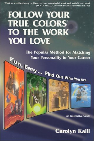 Follow Your True Colors to the Work You Love : The Popular Method for Matching Your Personality to Your Career 1st 1998 edition cover