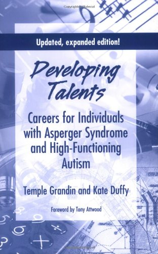 Developing Talents Careers for Individuals with Asperger Syndrome and High-Functioning Autism  2008 9781934575284 Front Cover