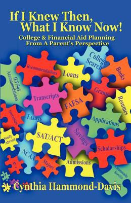 If I Knew Then, What I Know Now! College and Financial Aid Planning from a Parent's Perspective  N/A 9781936513284 Front Cover