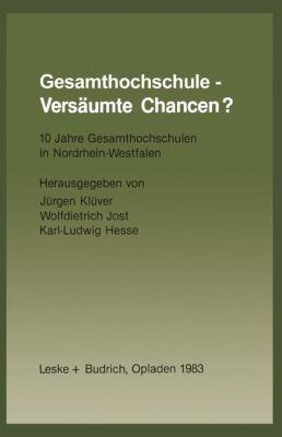 Gesamthochschule-Vers�umte Chancen? 10 Jahre Gesamthochschulen in Nordrhein-Westfalen  1983 9783810004284 Front Cover
