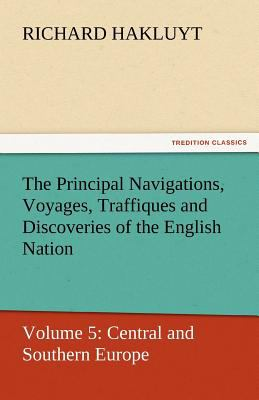 Principal Navigations, Voyages, Traffiques and Discoveries of the English Nation  N/A 9783842432284 Front Cover