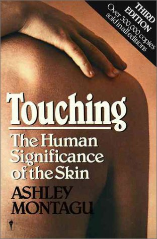 Touching The Human Significance of the Skin 3rd 1986 9780060960285 Front Cover