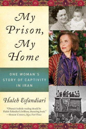 My Prison, My Home One Woman's Story of Captivity in Iran N/A edition cover