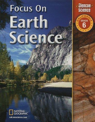 Glencoe Science - Focus on Earth Science California Edition: Grade 6  2007 edition cover