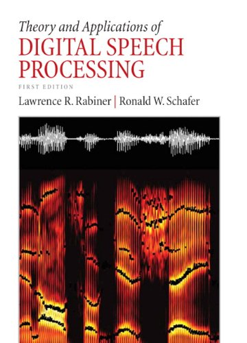 Theory and Applications of Digital Speech Processing   2011 edition cover