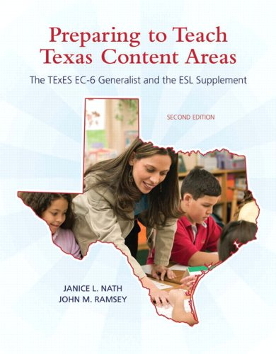 Preparing to Teach Texas Content Areas The TExES EC-6 Generalist and the ESL Supplement 2nd 2011 edition cover