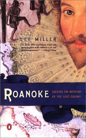 Roanoke Solving the Mystery of the Lost Colony Reprint  edition cover