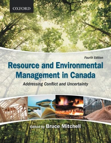 Resource and Environmental Management in Canada Addressing Conflict and Uncertainty 4th 2010 9780195431285 Front Cover